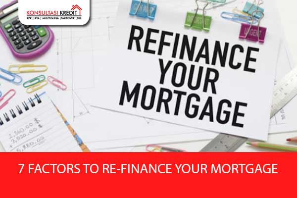 7-FACTORS-TO-RE-FINANCE-YOUR-MORTGAGE