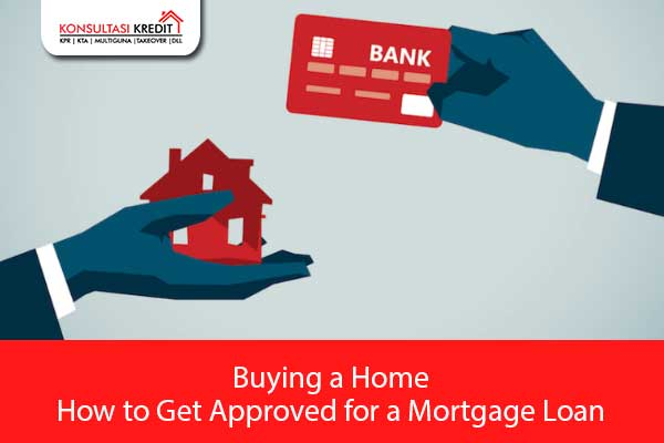Buying-a-Home-–-How-to-Get-Approved-for-a-Mortgage-Loan