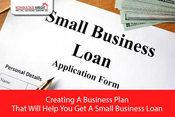 Creating-A-Business-Plan-That-Will-Help-You-Get-A-Small-Business-Loan