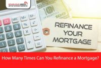 How-Many-Times-Can-You-Refinance-a-Mortgage
