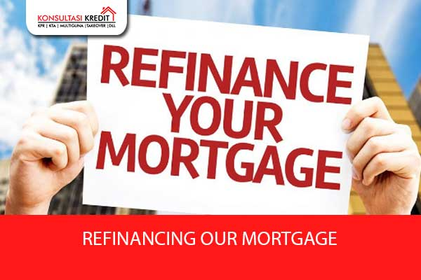 REFINANCING-OUR-MORTGAGE
