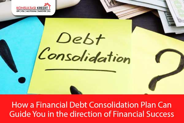 12.-How-a-Financial-Debt-Consolidation-Plan-Can-Guide-You-in-the-direction-of-Financial-Success